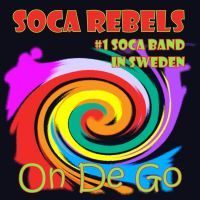 Soca Rebels - On De Go